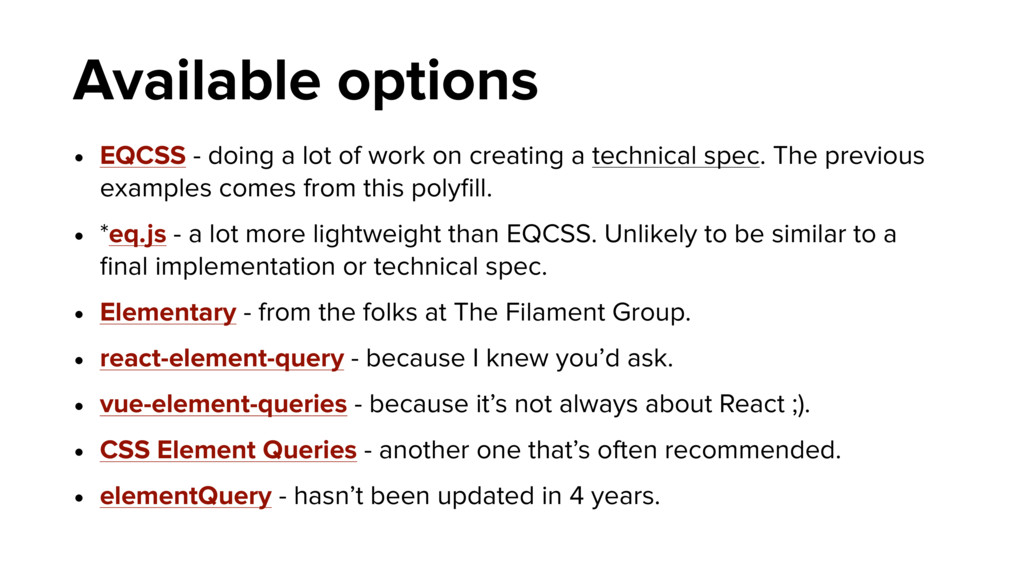 Available options • EQCSS - doing a lot of work...