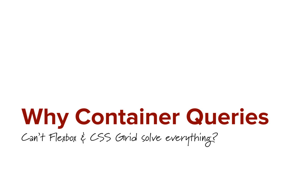 Why Container Queries Can't Flexbox & CSS Grid ...