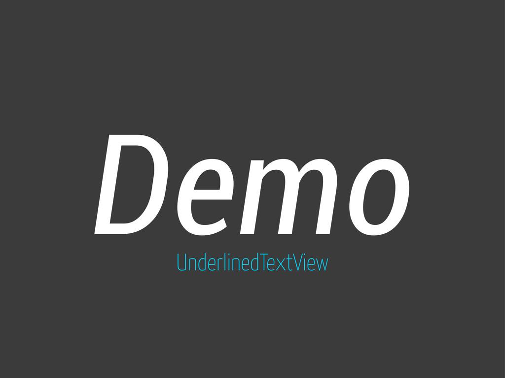 Demo UnderlinedTextView