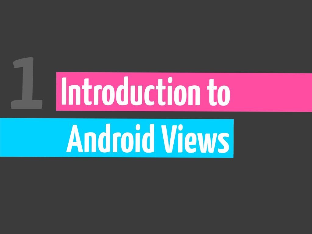 Introduction to Android Views 1