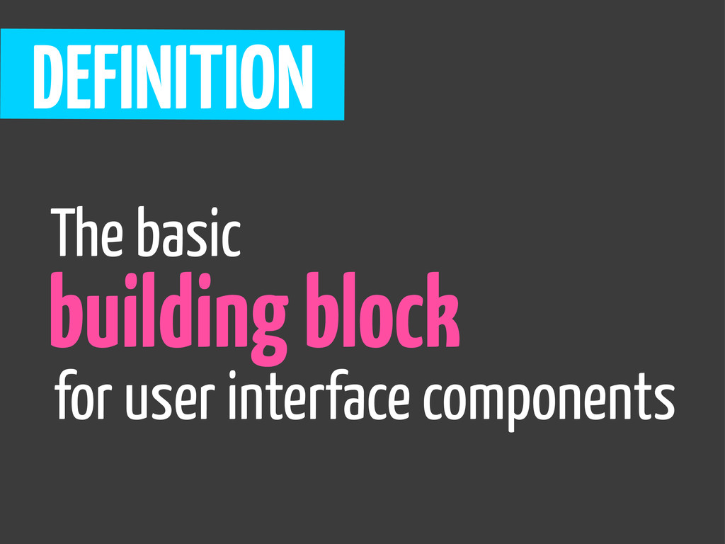 DEFINITION building block The basic for user in...