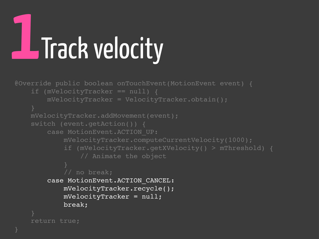 1Track velocity @Override public boolean onTouc...