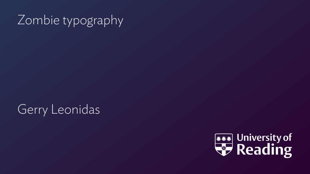 Zombie typography Gerry Leonidas