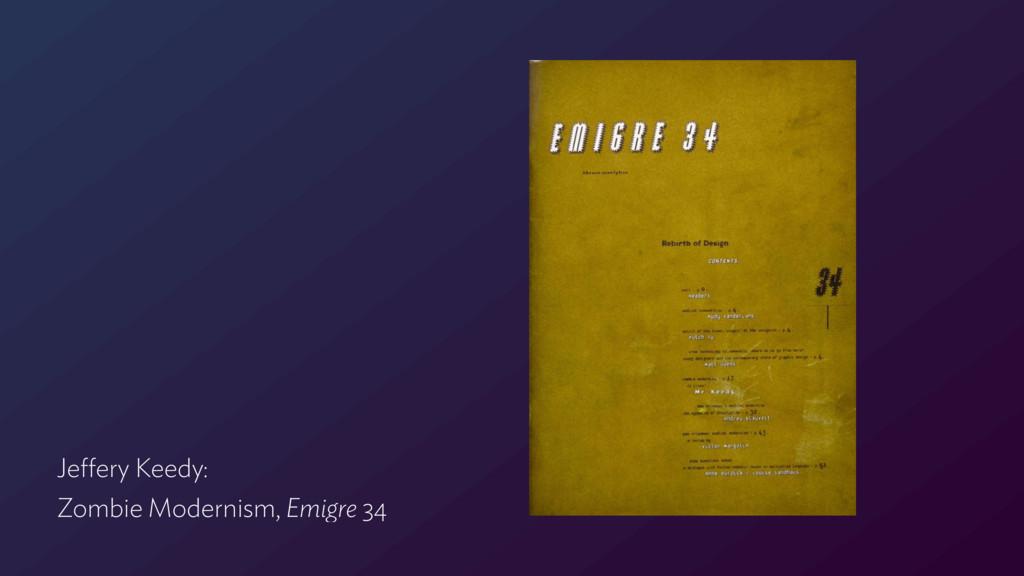 Jeffery Keedy: Zombie Modernism, Emigre 34