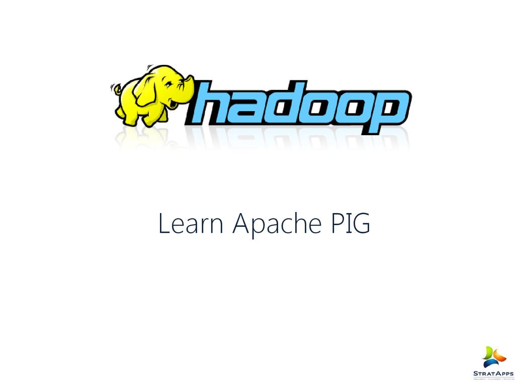 Learn Apache PIG