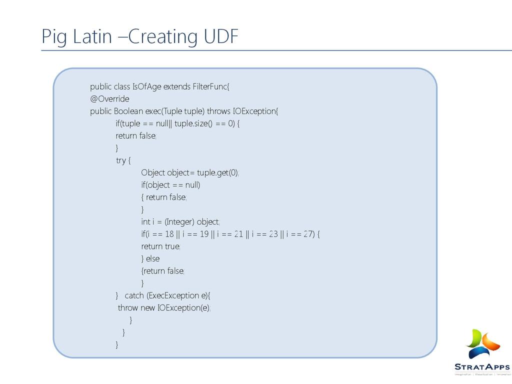 public class IsOfAge extends FilterFunc{ @Overr...