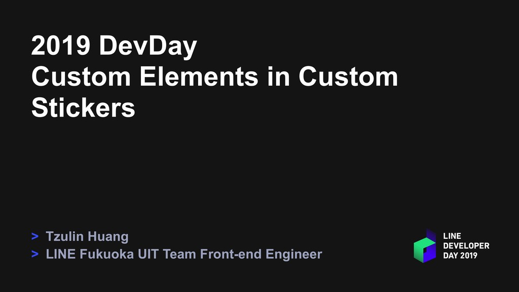 2019 DevDay Custom Elements in Custom Stickers ...