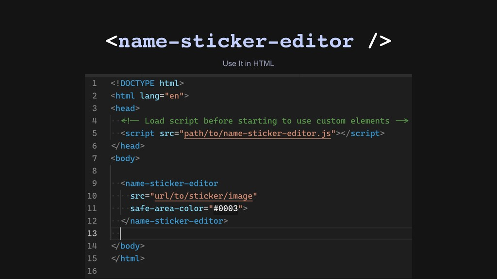 Use It in HTML <name-sticker-editor />