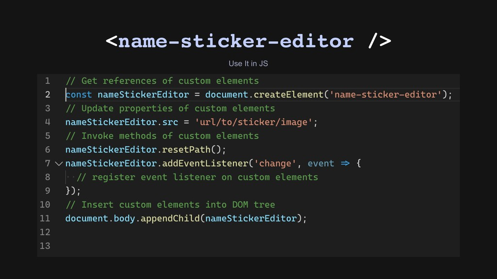 Use It in JS <name-sticker-editor />