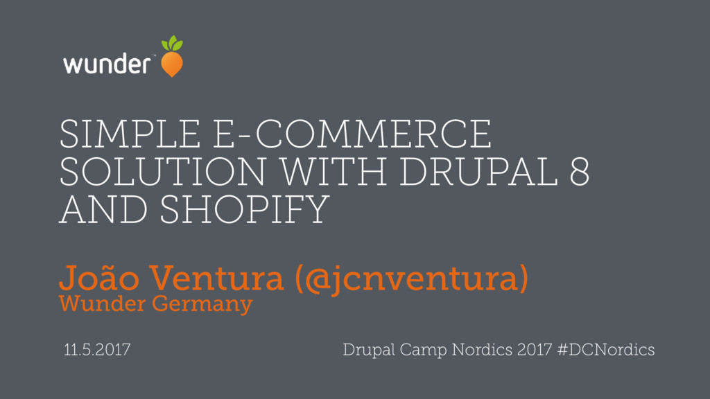 SIMPLE E-COMMERCE SOLUTION WITH DRUPAL 8 AND SH...