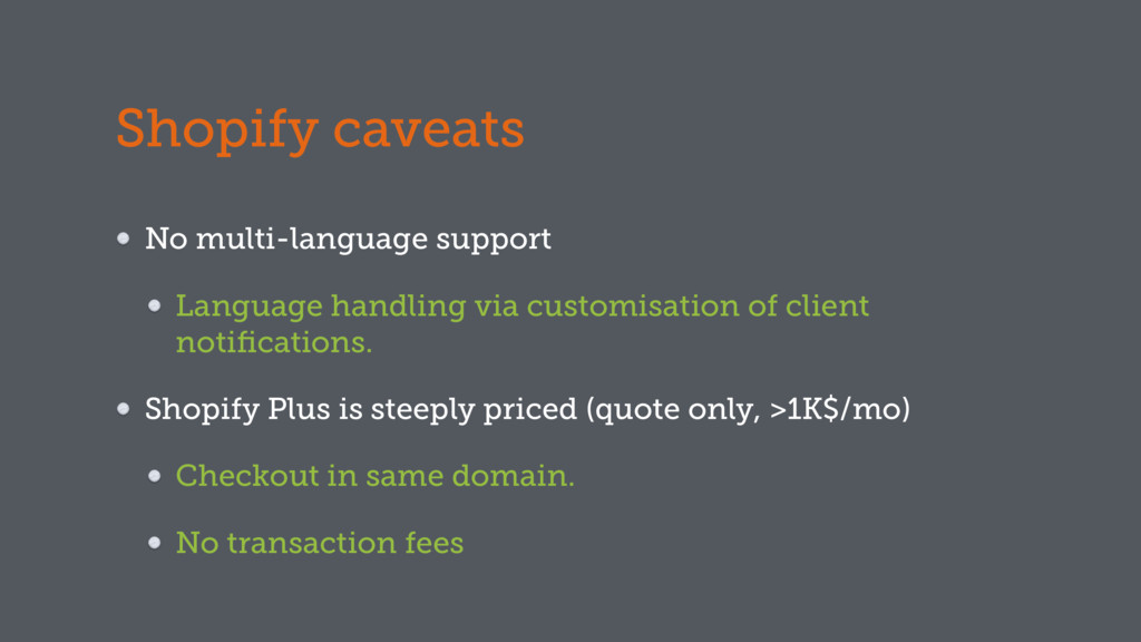 Shopify caveats No multi-language support Langu...