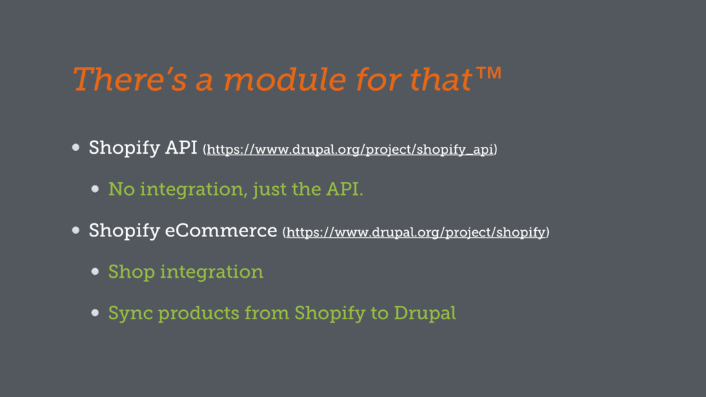 There's a module for that™ Shopify API (https:/...