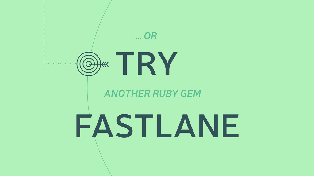 … OR ANOTHER RUBY GEM TRY  FASTLANE