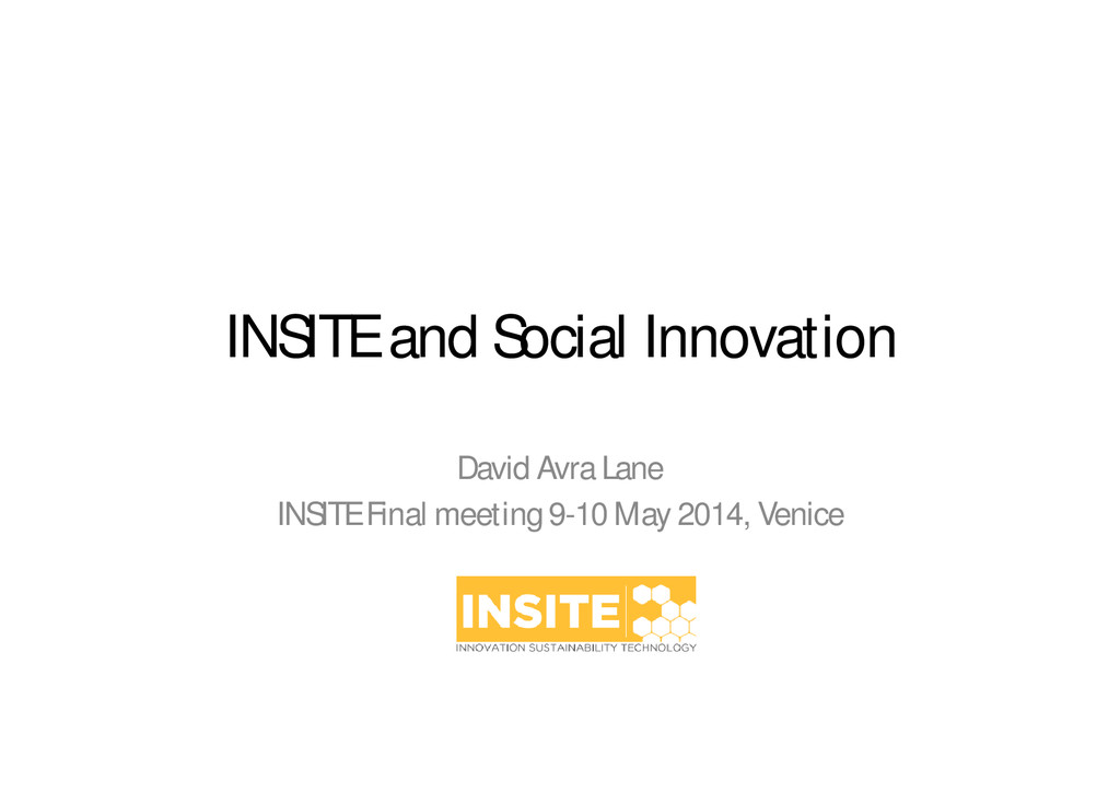 INSITE and Social Innovation David Avra Lane IN...