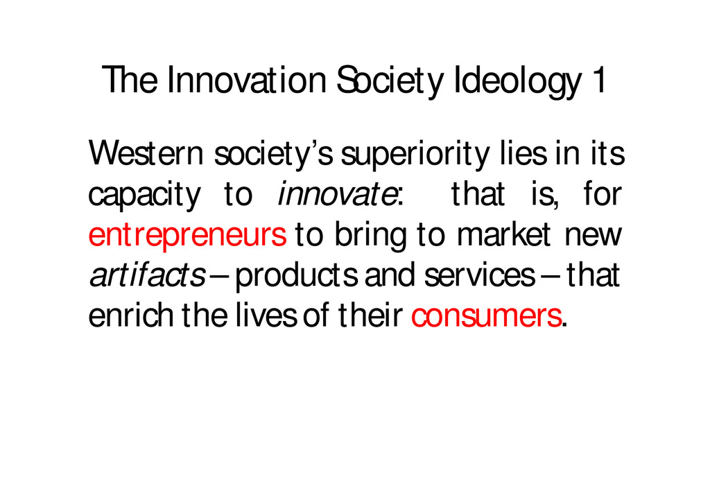 The Innovation Society Ideology 1 Western socie...