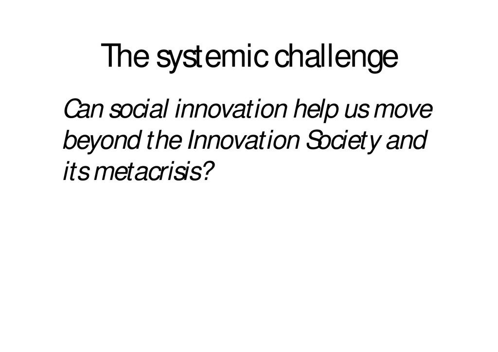 The systemic challenge Can social innovation he...