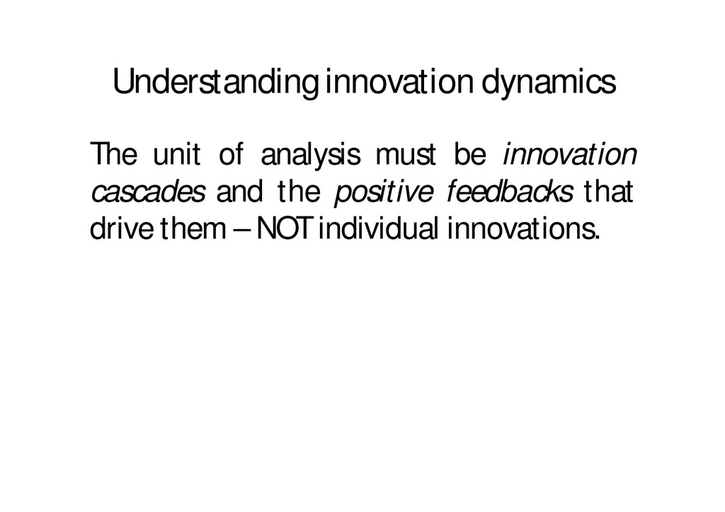 Understanding innovation dynamics The unit of a...