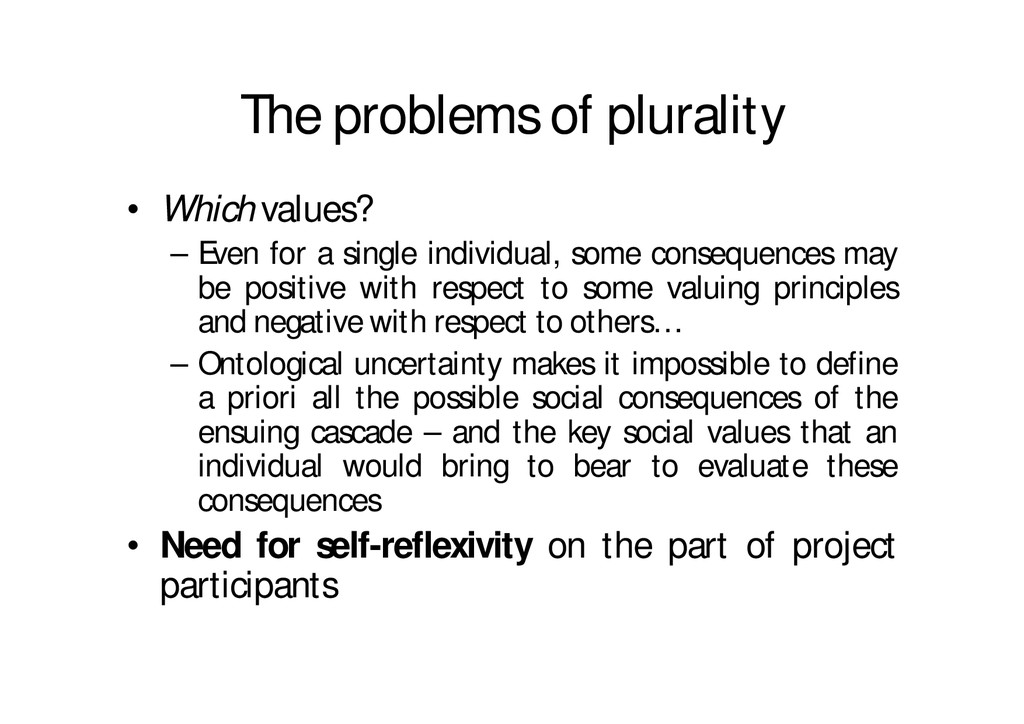 The problems of plurality • Which values? – Eve...