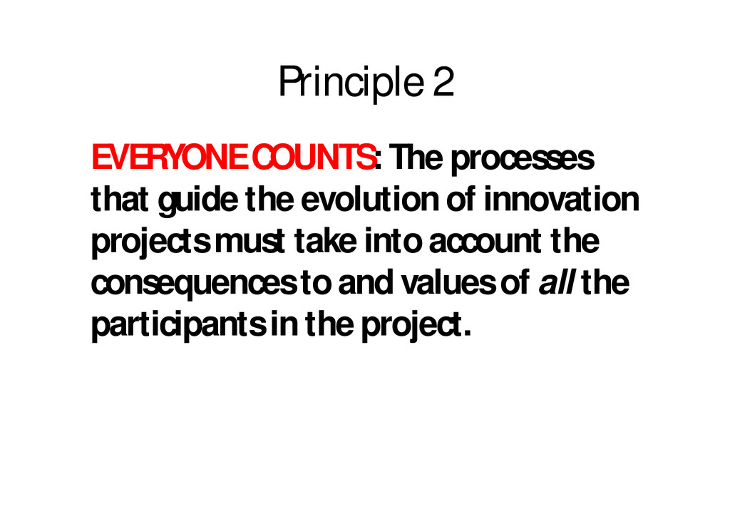 Principle 2 EVERYONE COUNTS: The processes that...
