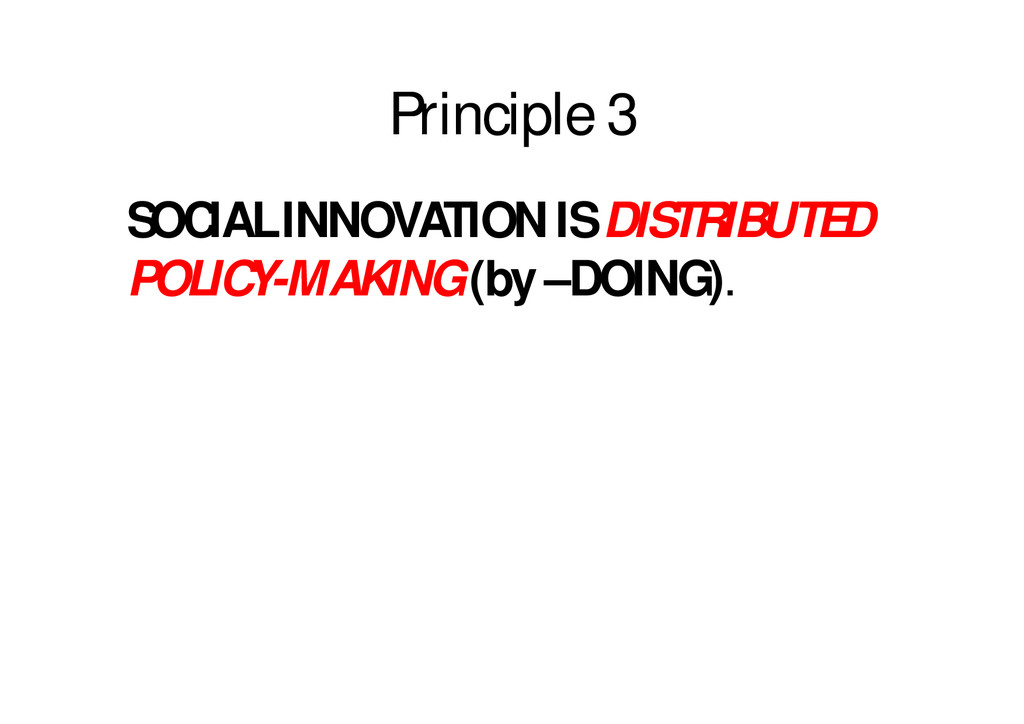Principle 3 SOCIAL INNOVATION IS DISTRIBUTED PO...