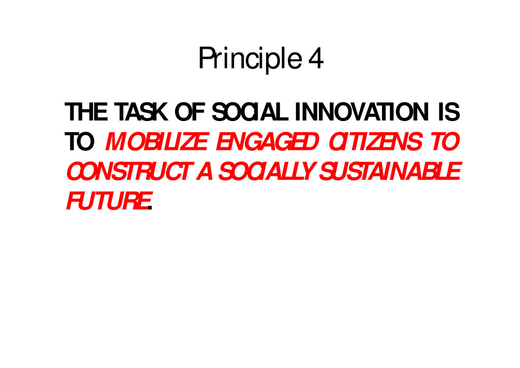 Principle 4 THE TASK OF SOCIAL INNOVATION IS TO...