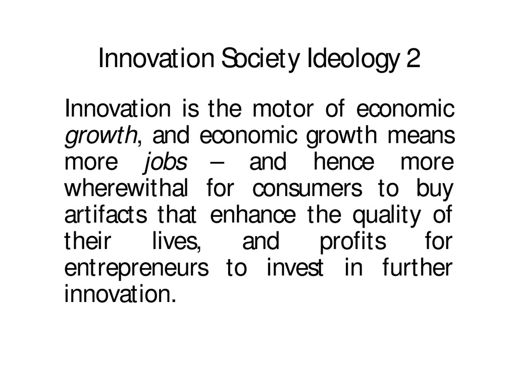 Innovation Society Ideology 2 Innovation is the...