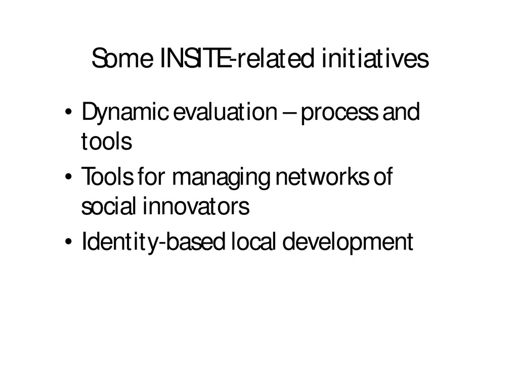 Some INSITE-related initiatives • Dynamic evalu...