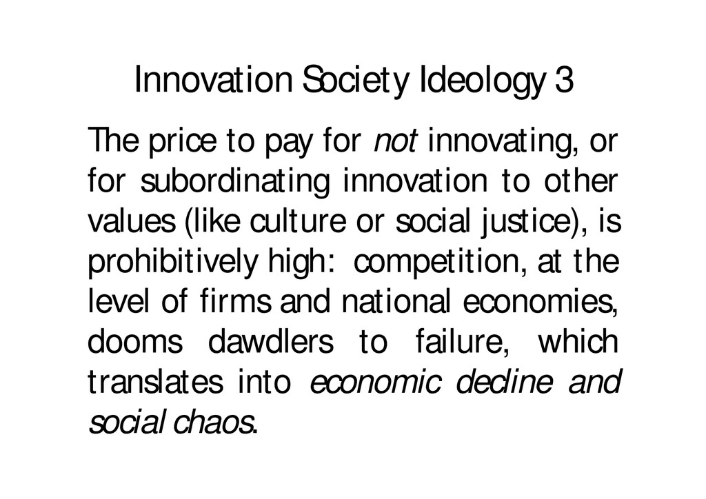 Innovation Society Ideology 3 The price to pay ...