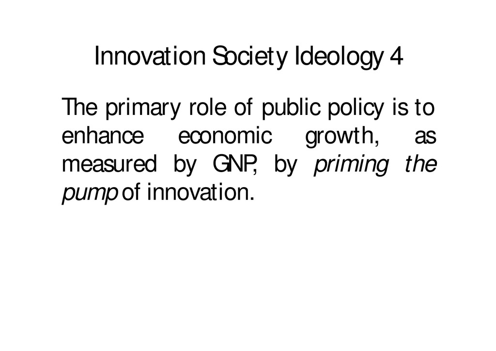Innovation Society Ideology 4 The primary role ...
