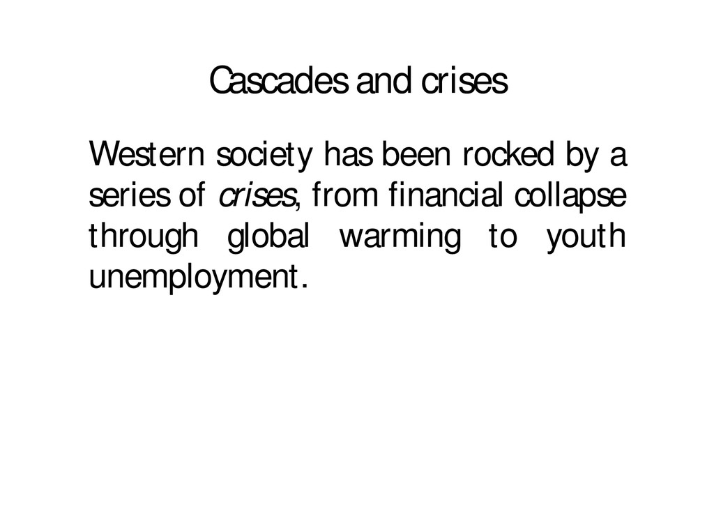 Cascades and crises Western society has been ro...