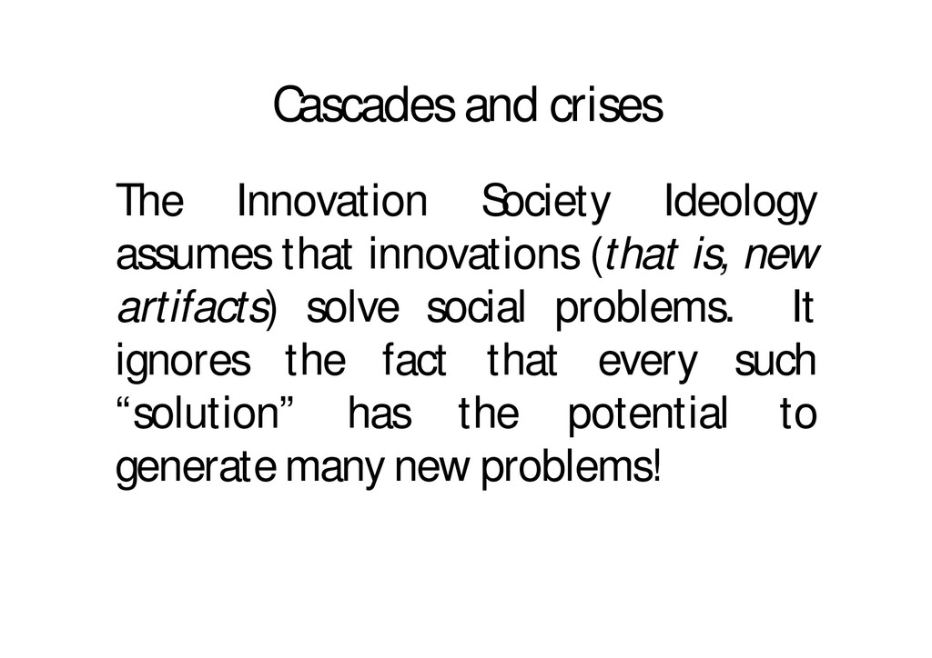 Cascades and crises The Innovation Society Ideo...