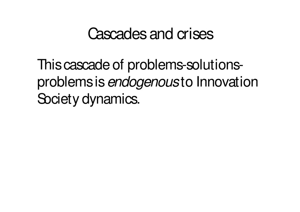 Cascades and crises This cascade of problems-so...