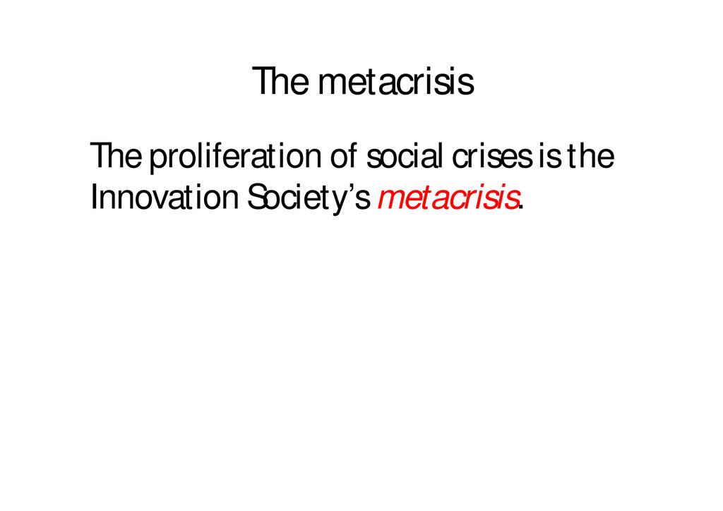 The metacrisis The proliferation of social cris...