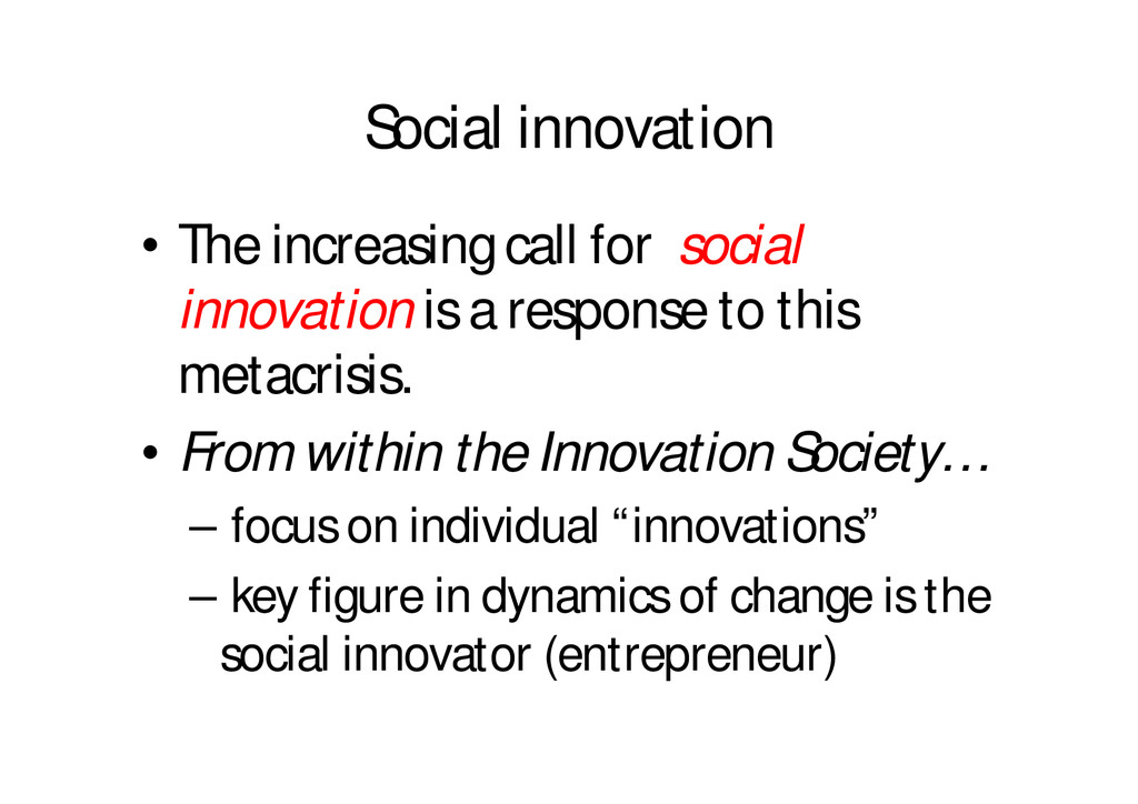 Social innovation • The increasing call for soc...