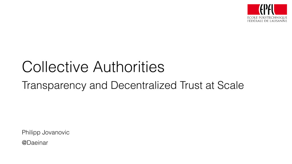 Collective Authorities Transparency and Decentr...