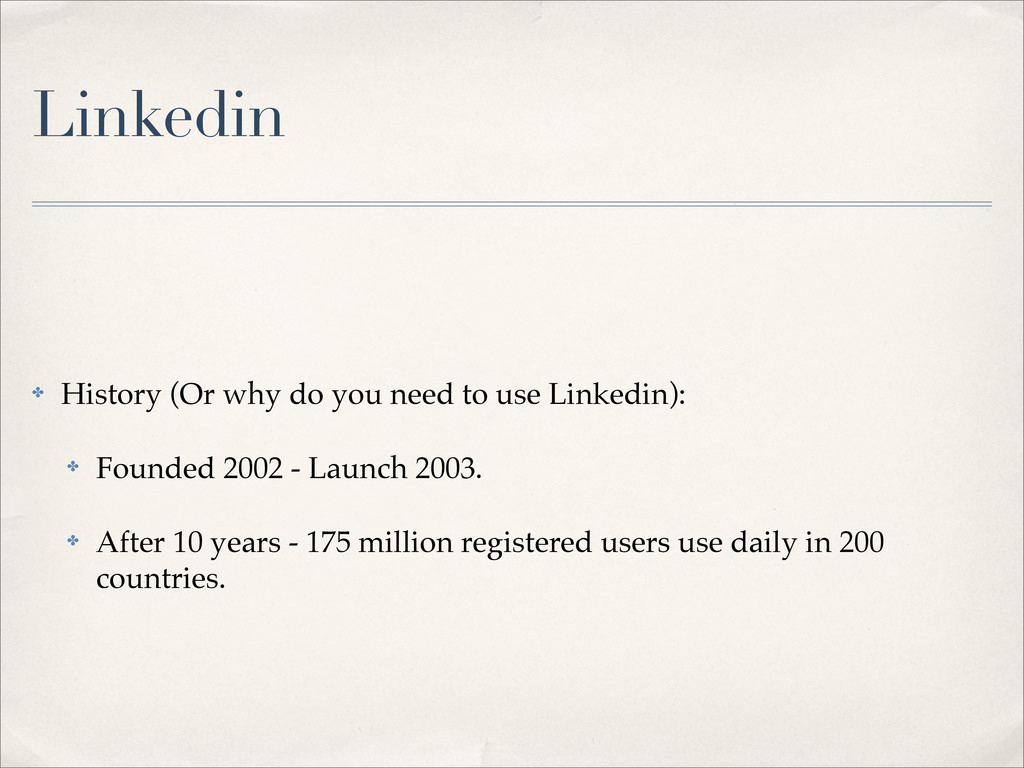 Linkedin ✤ History (Or why do you need to use L...