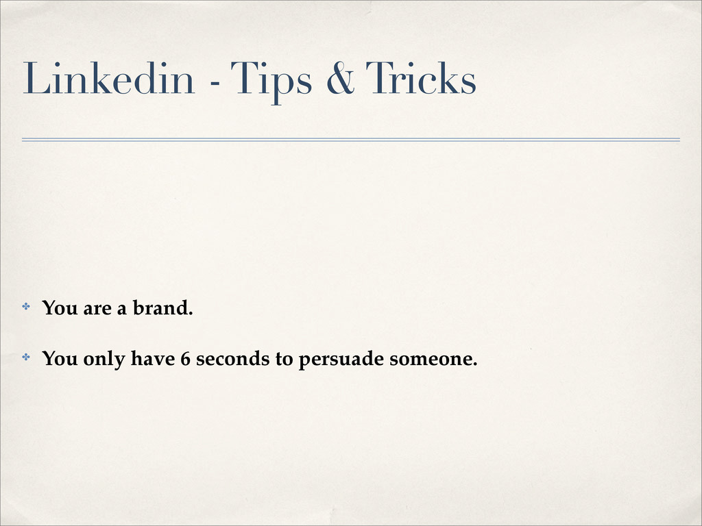 Linkedin - Tips & Tricks ✤ You are a brand. ✤ Y...