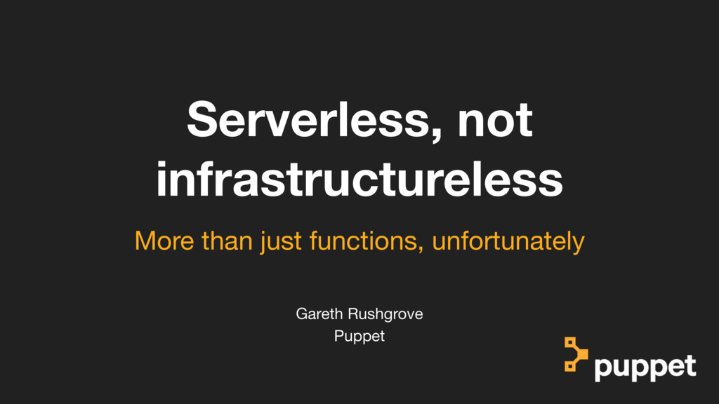 (without introducing more risk) Serverless, not...