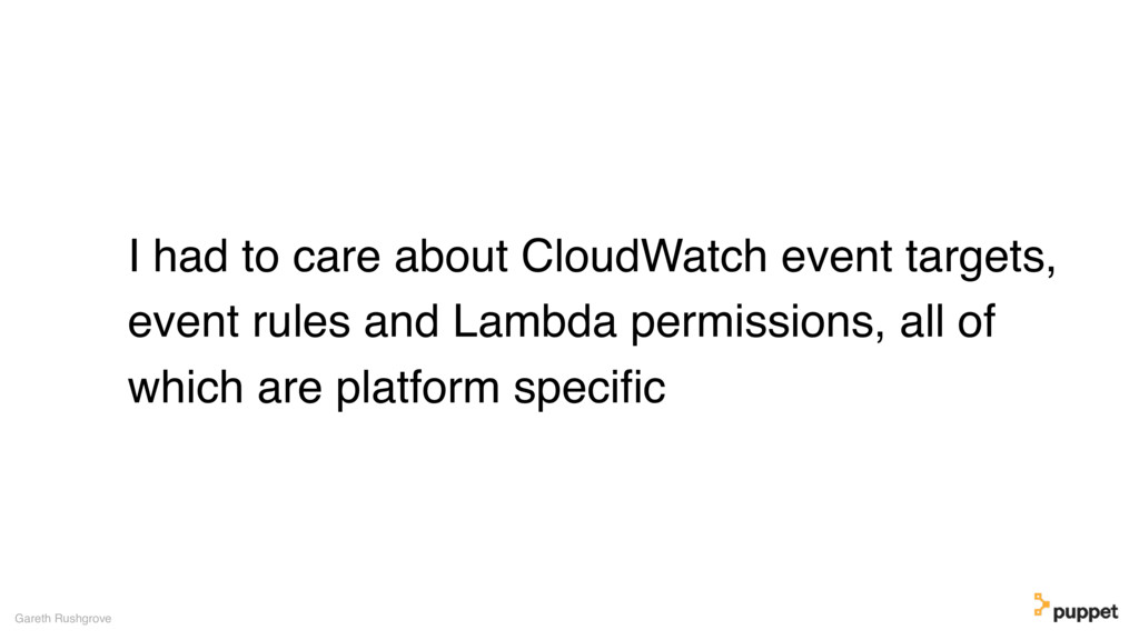 I had to care about CloudWatch event targets, e...