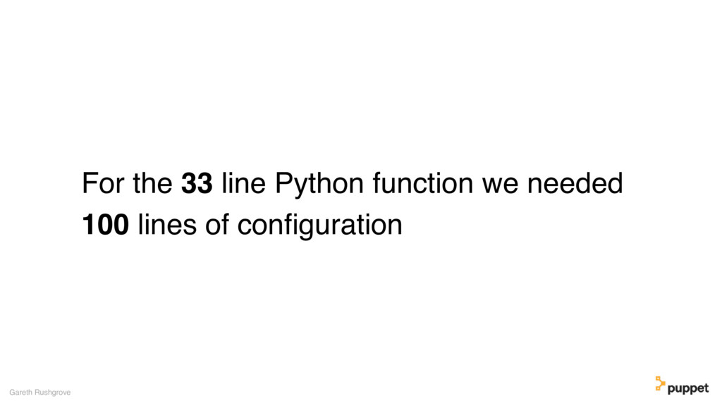 For the 33 line Python function we needed 100 l...