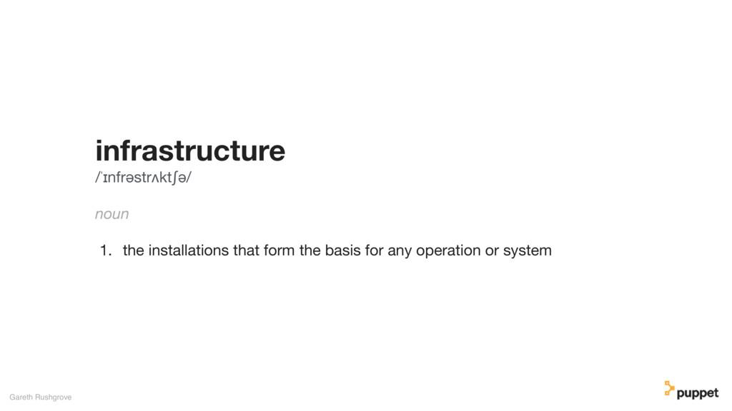 infrastructure /ˈɪnfrəstrʌktʃə/  noun  1. the i...