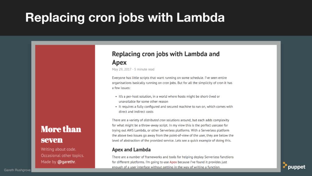 Replacing cron jobs with Lambda Gareth Rushgrove