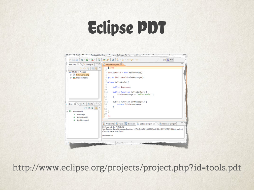 Eclipse PDT http://www.eclipse.org/projects/pro...