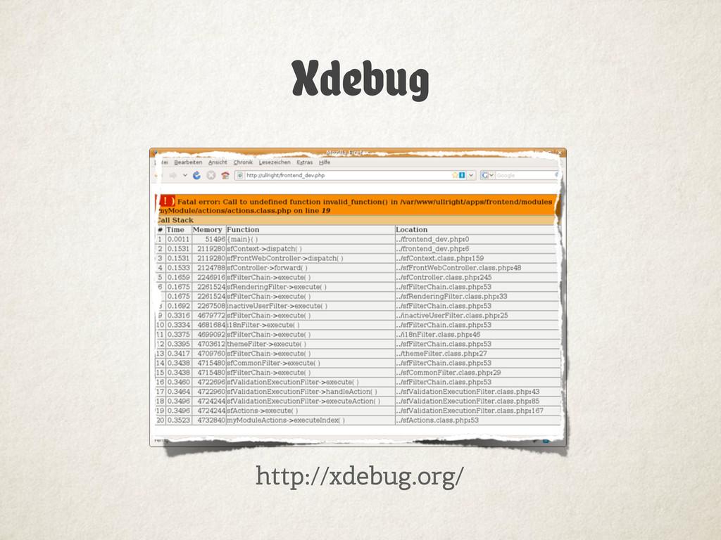 Xdebug http://xdebug.org/