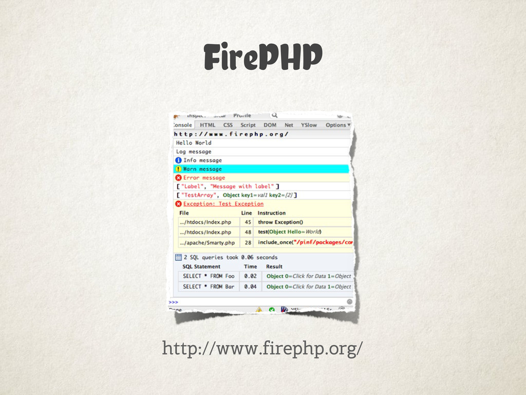 FirePHP http://www.firephp.org/