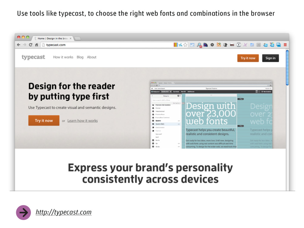 Use tools like typecast, to choose the right we...