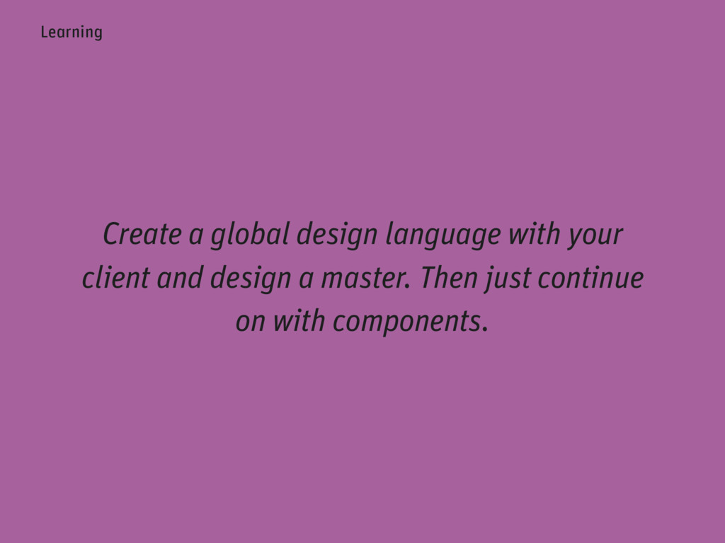 Create a global design language with your clien...