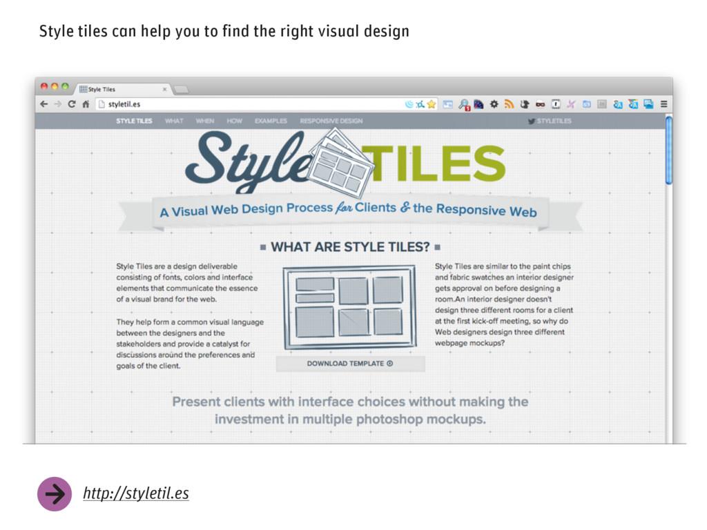 Style tiles can help you to find the right visu...