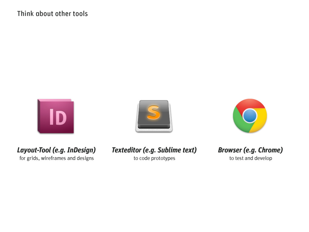 Think about other tools Layout-Tool (e.g. InDes...