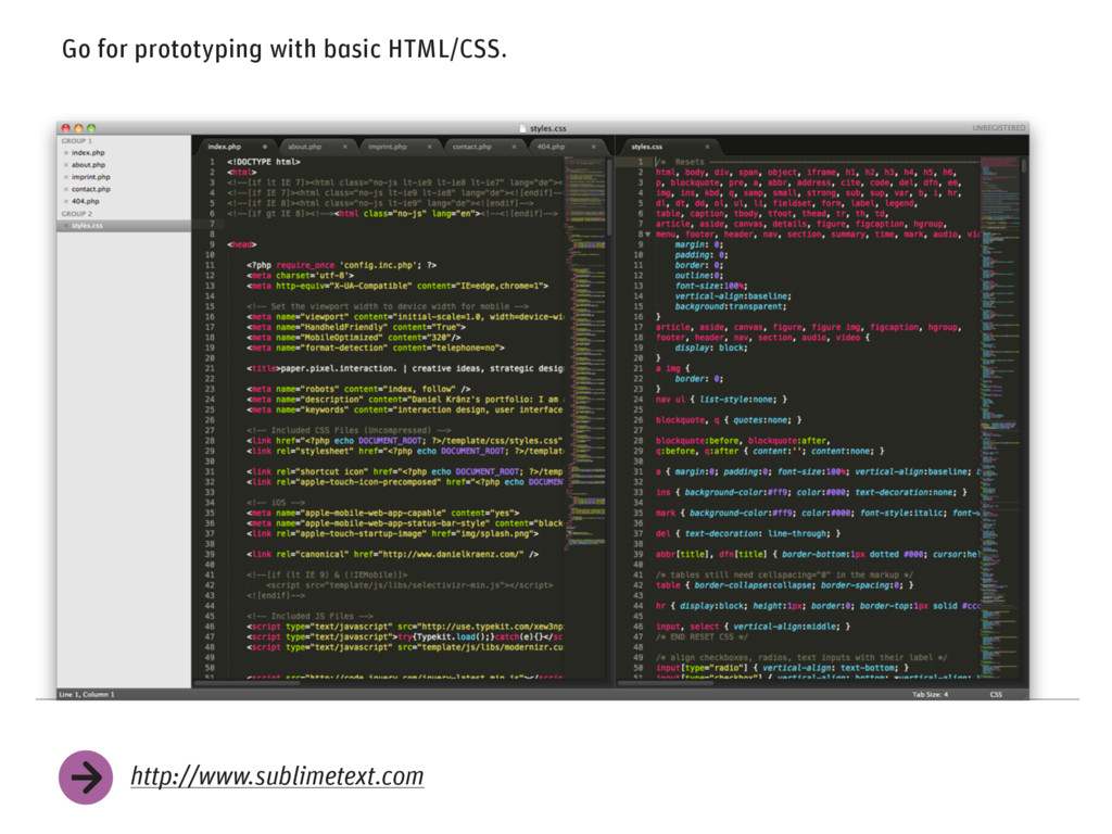 Go for prototyping with basic HTML/CSS. http://...